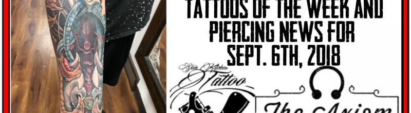 Tattoos of the Week, Piercing News - Studio Update for Sept 6, 2018