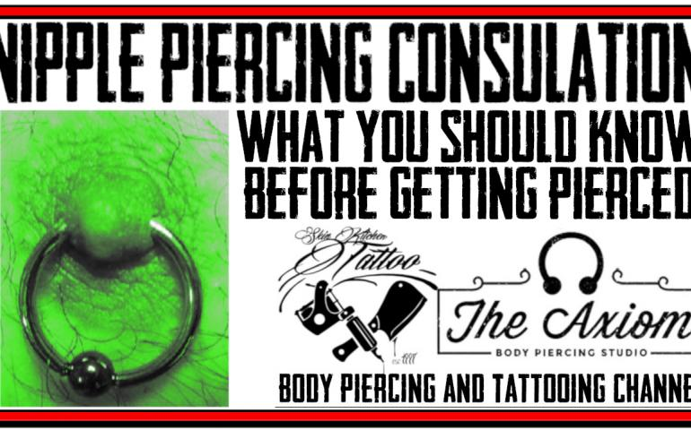 Nipple Piercing Consultation Video - What You Should Know Beforehand